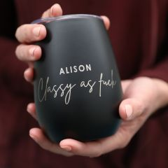 """Personalised Engraved Matte Black """"classy as f**K"""" inappropriate stemless wine glass sipper with lid"""