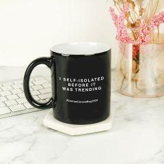 Personalise Engraved I self-isolated before it was trending Coronavirus Covid-19 Black Coffee Mug