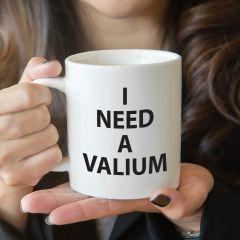 I Need A Valium Coffee Mug Joke Gift